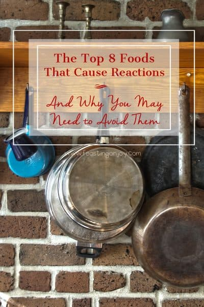 The-Top-8-Foods-that-Cause-Reactions-and-Why-You-May-Need-To-Avoid-Them Pinterest
