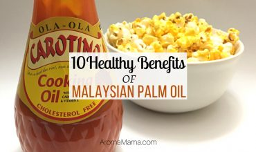 10 Healthy Benefits of Malaysian Palm Oil