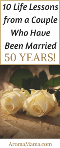 10 Life Lessons from a Couple Who Have Been Married 50 Years