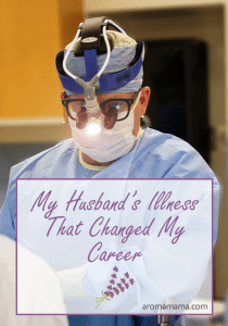 My Husband's Illness That Changed My Career