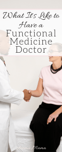 What It's Like to Have a Functional Medicine Doctor
