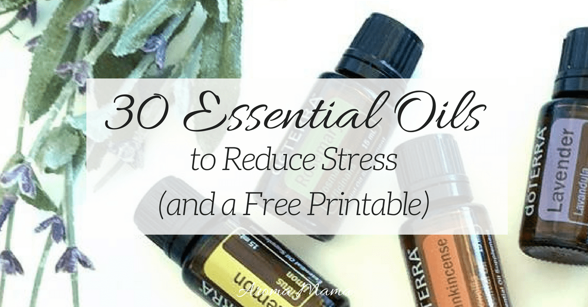 30 Essential Oils to Reduce Stress