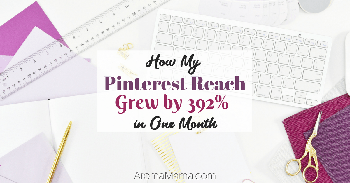 How My Pinterest Reach Grew by 392% in One Month