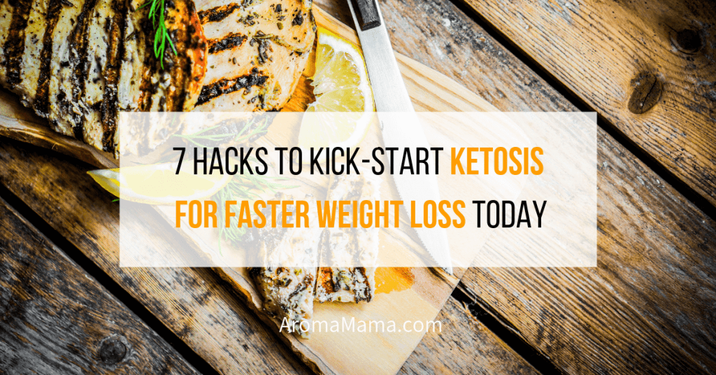 7 Hacks to Kick-Start Ketosis for Faster Weight Loss Today
