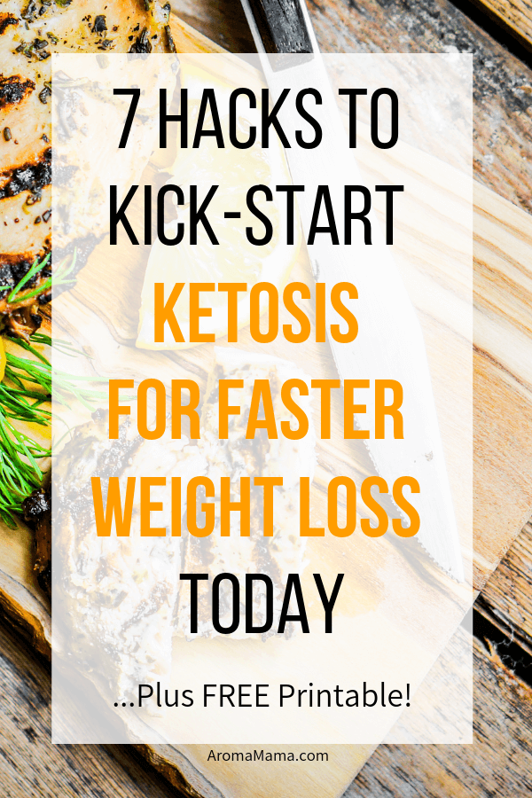 7 Hacks to Kick-Start Ketosis for Faster Weight Loss Today plus Free Printable
