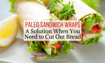 Paleo Sandwich Wrap – A Solution When You Need to Cut Out Bread