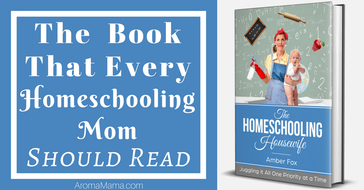 The Homeschooling Housewife: The Book That Every Homeschooling Mom Should Read